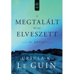 Ursula K. Le Guin: A megtalált és az elveszett II.
