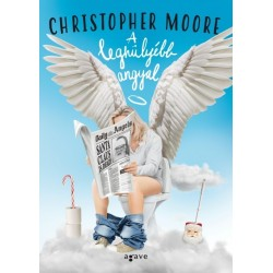 Christopher Moore: A leghülyébb angyal