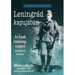 Wilhelm Lübbecke - David B. Hurt: Leningrád kapujában - Az Észak hadseregcsoport katonájának története