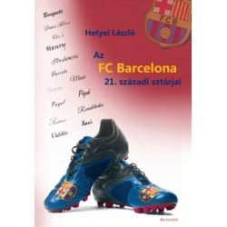 Hetyei László: Az FC Barcelona 21. századi sztárjai