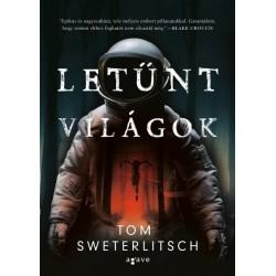 Tom Sweterlitsch: Letűnt világok