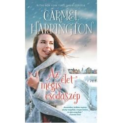 Carmel Harrington: Az élet mégis csodaszép