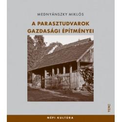 Mednyánszky Miklós: A parasztudvarok gazdasági építményei