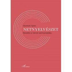 Veszelszki Ágnes: Netnyelvészet - Bevezetés az internet nyelvhasználatába