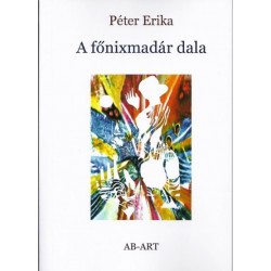Péter Erika: A főnixmadár dala