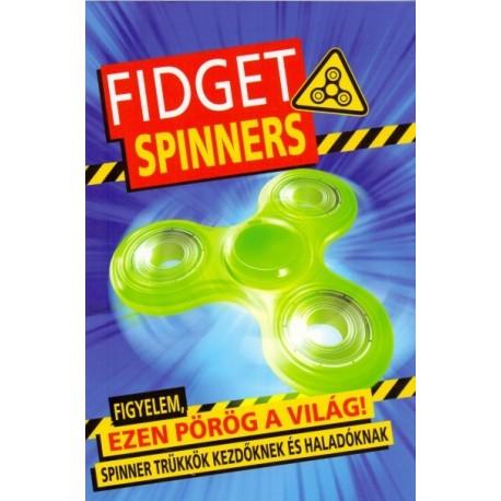 Emily Stead: Fidget Spinners - Figyelem, ezen pörög a világ! Spinner trükkök kezdőknek és haladóknak