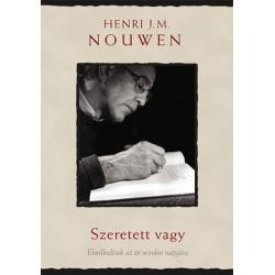 Henri J. M. Nouwen - Gabrielle Earnshaw: Szeretett vagy - Elmélkedések az év minden napjára