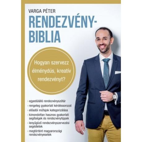 Varga Péter - RendezvényBiblia - Hogyan szervezz élménydús, kreatív rendezvényt?
