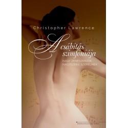 Christopher Lawrence: A csábítás szimfóniája - nagy zeneszerzők, nagyszerű szerelmek