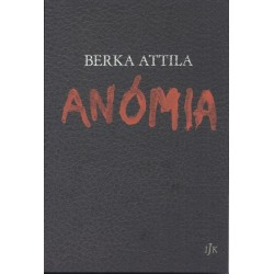 Berka Attila: Anómia