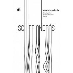 Martin Meyer - Schiff András: A zene a csendből jön - Beszélgetések Martin Meyerrel, Esszék