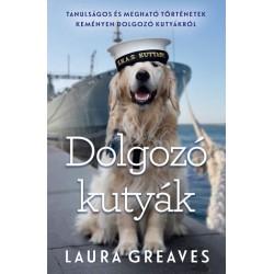 Laura Greaves: Dolgozó kutyák