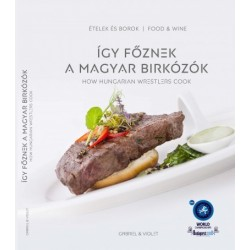 Így főznek a magyar birkózók - How Hungarian Wrestlers Cook