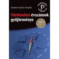 Basáné Szabó Rozália: Történelmi évszámok gyűjteménye - A 2017-től érvényes érettségi követelményrendszer alapján