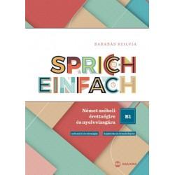 Barabás Szilvia: Sprich einfach B1 szint - Német szóbeli érettségire és nyelvvizsgára