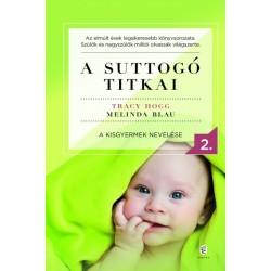 Melinda Blau - Tracy Hogg: A suttogó titkai 2. - A kisgyermek nevelése