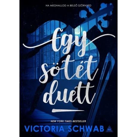 Victoria Schwab: Egy sötét duett - Verity szörnyei-duológia 2.