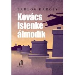 Barlog Károly: Kovács Istenke álmodik - Kisregény
