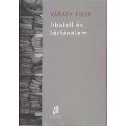 Várady Tibor: Libatoll és történelem - Történetek az irattárból II.