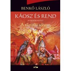 Benkő László: Káosz és rend II. - A tűztollú sólyom