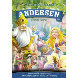 Hans Christian Andersen: Andersen történetei nyomán - Borsószem királykisasszony, A Hókirálynő, Pöttöm Panna, A kis hableány