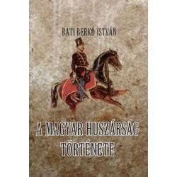 Bati Berkó István: A magyar huszárság története