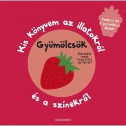 Kis könyvem az illatokról és a színekről - Gyümölcsök - Fedezz fel 7 gyümölcsillatot!