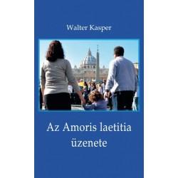Az Amoris laetitia üzenete - Megfontolások Ferenc pápa dokumentumáról