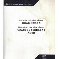 Dobai Péter - Kardos István - Sára Sándor: Dear India / Transzszibériai álom - Láthatatlan filmtörténet