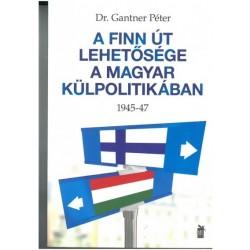 A finn út lehetősége a magyar külpolitikában - 1945-47