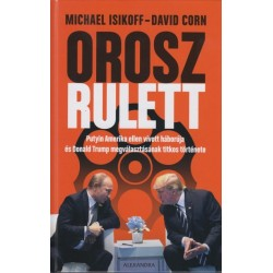 David Corn - Michael Isikoff: Orosz rulett