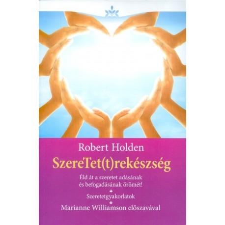 Robert Holden: SzereTet(t)rekészség