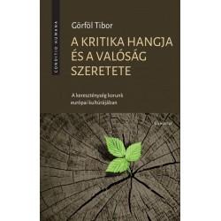 Görföl Tibor: A kritika hangja és a valóság szeretete - A kereszténység korunk európai kultúrájában