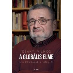Csányi Vilmos: A globális elme - Elmélkedések a világról
