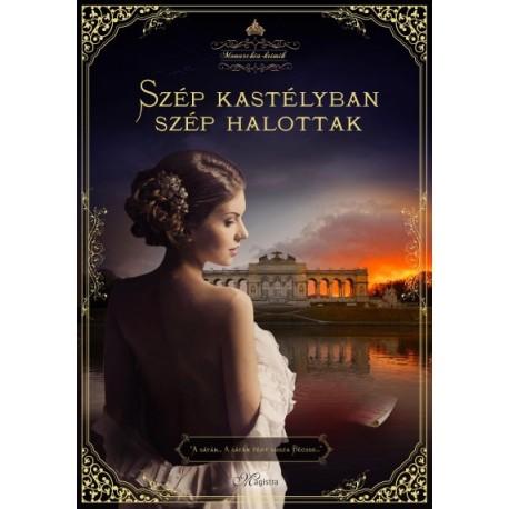 Edith Kneifl: Szép kastélyban szép halottak - Monarchia Krimik I. kötet