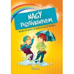 Szeghy Karolina: Nagy pozitívkönyvem - Mesék a pozitív látásmód fejlesztéséhez
