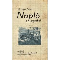 Hajba Ferenc: Napló a vagonból - Adalékok a Németországba elhurcolt magyar leventékről