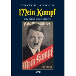 Sven Felix Kellerfoff: Mein Kampf - Egy német könyv karrierje