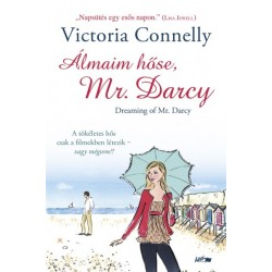 Victoria Connelly: Álmaim hőse, Mr. Darcy