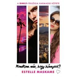 Estelle Maskame: Mondtam már, hogy hiányzol?