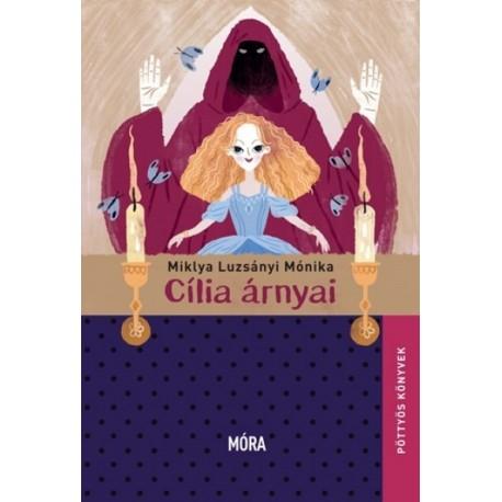 Miklya Luzsányi Mónika: Cília árnyai