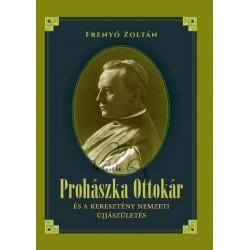 Frenyó Zoltán: Prohászka Ottokár és a keresztény nemzeti újjászületés