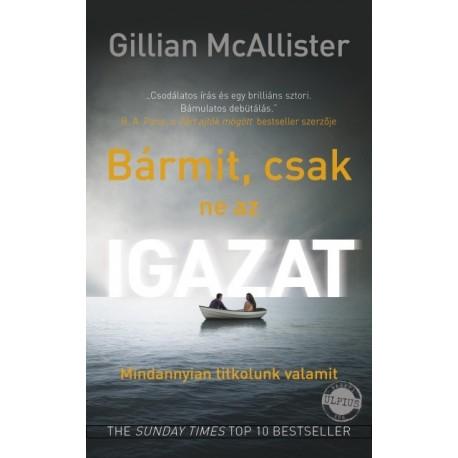 Gillian McAllister: Bármit, csak ne az igazat