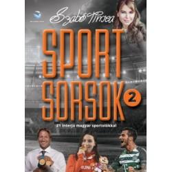 Szabó Tímea: SportSorsok 2. - 21 interjú magyar sportolókkal