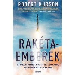 Robert Kurson: Rakétaemberek - Az Apollo 8 merész küldetése és az űrhajósok, akik először utaztak a Holdhoz