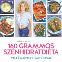 Vrábel Krisztina: 160 grammos szénhidrátdiéta - Villámgyors vacsorák