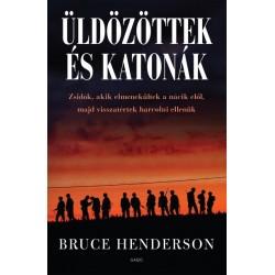 Bruce Henderson: Üldözöttek és katonák