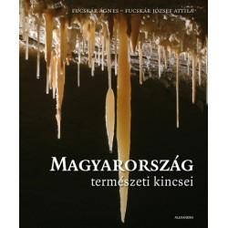 Fucskár József Attila - Fucskár Ágnes: Magyarország természeti kincsei