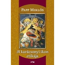 Papp Miklós: A karácsonyi ikon etikája