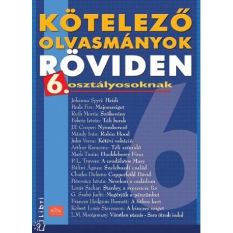Huszár Nóra: Kötelező olvasmányok röviden 6. osztályosoknak